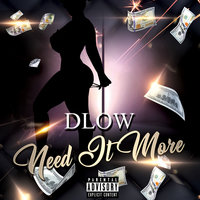 Need It More — DLOW