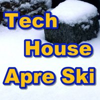 Tech House Apre Ski — сборник