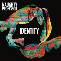 Identity — Naughty Professor