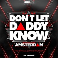 Don't Let Daddy Know - Amsterdam (The Official 2017 Compilation) — сборник