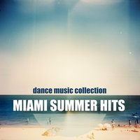 Miami Summer Hits: Dance Music Collection — сборник