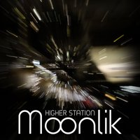 Higher Station — Moonlik