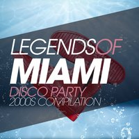 Legends of Miami Disco Party 2000S Compilation — сборник