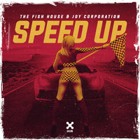 Speed Up — The Fish House, Joy Corporation