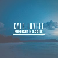 Midnight Melody — Kyle Lovett