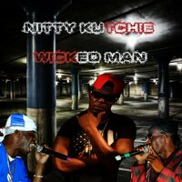Wicked Man You Nah Go No Where — Nitty Kutchie