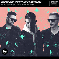 If You Love Me — DeepEnd, Joe Stone, Bazzflow