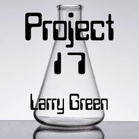 Project 17 — Larry Green