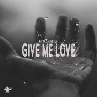 Give Me Love — Pietro Ghiselli