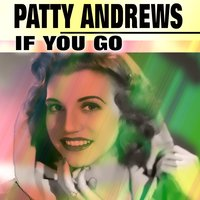 If You Go — Patty Andrews