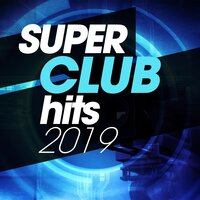 Super Club Hits 2019 — сборник
