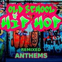 Old School Hip Hop - Remixed Anthems — ReMix Kings