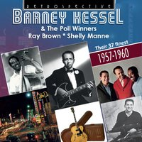Barney Kessel & The Poll Winners — Ray Brown, Barney Kessel, Shelly Manne, Barney Kessel|Ray Brown|Shelly Manne