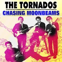 Chasing Moonbeams — The Tornados
