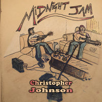 Midnight Jam — Christopher Johnson