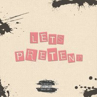 Let's Pretend — Indy