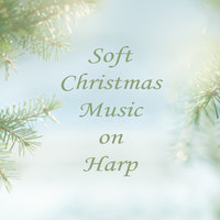 Soft Christmas Music on Harp — Christmas Harp Music, The Harp Players