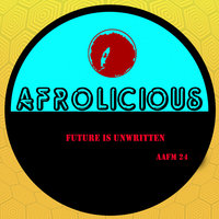 The Future Is Unwritten — Afrolicious
