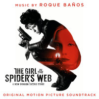 The Girl in the Spider's Web — Roque Baños