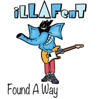 Found a Way — iLLaFenT