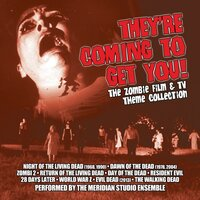 They're Coming To Get You:the Zombie Film & Tv Theme Collection — The Meridian Studio Ensemble