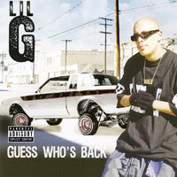 Guess Who's Back — Lil G