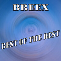Best of The Best — Breex