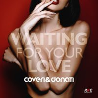 Waiting for Your Love — Coveri, Donati