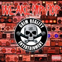 We Are Hip Hop — Grim Reality Entertainment