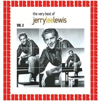 The Very Best Of Jerry Lee Lewis, Vol. 3 — Jerry Lee Lewis