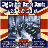 Big British Dance Bands Play the 20's and 30's — сборник