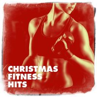 Christmas Fitness Hits — Workout Remix Factory, Christmas Music Workout Routine, Tabata Workout Song, Workout Remix Factory, Tabata Workout Song, Christmas Music Workout Routine