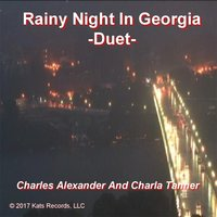 Rainy Night in Georgia (Duet) — Charles Alexander  & Charla Tanner