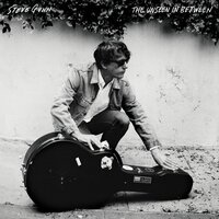 The Unseen In Between — Steve Gunn