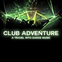 Club Adventure: A Travel into Dance Music — сборник