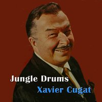 Jungle Drums — Xavier Cugat