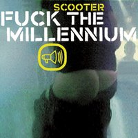 Fuck the Millennium — Scooter