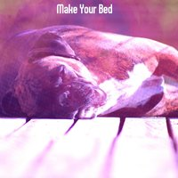 Make Your Bed — Sleep Sounds Of Nature