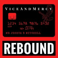 Rebound — Joshua Mitchell & Vice and Mercy