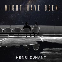 Might Have Been — Henri Dunant