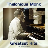 Thelonious Monk Greatest Hits — Thelonious Monk, John Coltrane, Gerry Mulligan