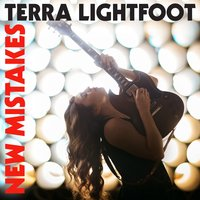 New Mistakes — Terra Lightfoot
