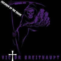 Children of the Grave — Victor Breithaupt