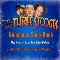 Nonsense Song Book — The Three Stooges