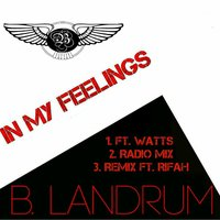 In My Feelings — B LANDRUM
