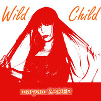 Wild Child — Maryam Zadeh