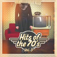 Hits of the 70's, Vol. 3 — 70s Love Songs, 70s Music All Stars, 80s Greatest Hits