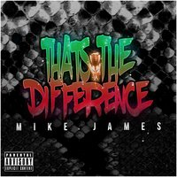 That's the Difference — Mike James