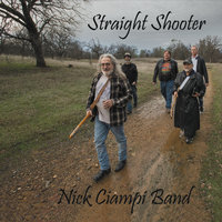 Straight Shooter — The Nick Ciampi Band