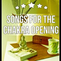 Songs for the Chakra Opening - Therapeutic Music, Relaxing Instrumental Music, Music for Reiki & Meditation — Chakra Music Zone
